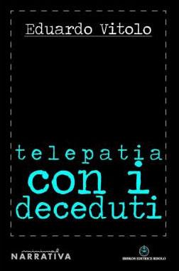 Eduardo Vitolo - Telepatia con i deceduti