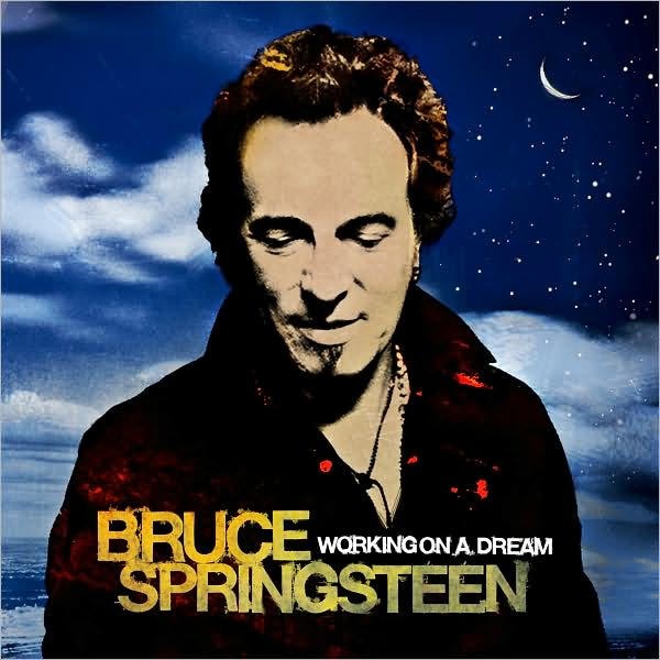 "Bruce Springsteen, ""Working on a dream"""