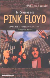 Le canzoni dei Pink Floyd. Commento e traduzione dei testi