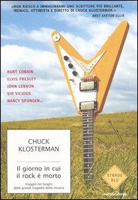 Il giorno in cui il rock è morto. Viaggio nei luoghi delle grandi tragedie musicali
