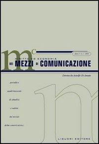 Diritto ed economia dei mezzi di comunicazione (2004). Vol. 1 e 2