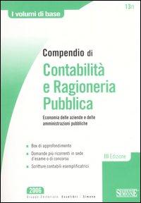 Compendio di contabilità e ragioneria pubblica. Economia delle aziende e delle amministrazioni pubbliche