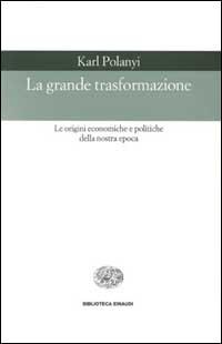 La grande trasformazione Karl Polanyi