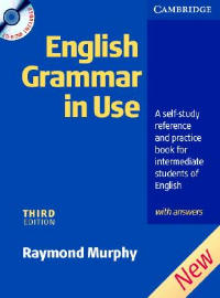 English Grammar in Use: A Self-Study Reference and Practice Book for Intermediate Students of English with Answers with CDROM