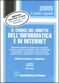 Il codice del diritto dell'informatica e di Internet. Normativa nazionale e comunitaria