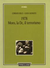 1978. Moro, la Dc, il terrorismo