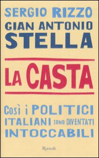 La casta. Cos i politici italiani sono diventati intoccabili